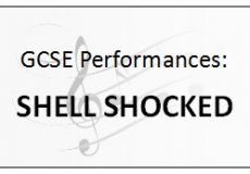 GCSE Performances - SHELL SHOCKED