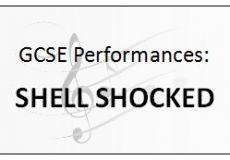 GCSE Performances - SHELL SHOCKED
